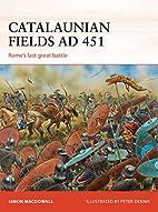 Catalaunian Fields AD 451: Rome's last…