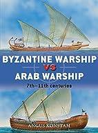 Byzantine Warship vs Arab Warship: 7th-11th…