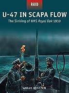 U-47 in Scapa Flow - The Sinking of HMS…