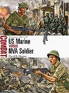 US Marine vs NVA Soldier: Vietnam 1967-68…
