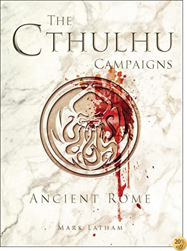 TThe Cthulhu Campaigns: Ancient Rome (Dark Osprey)