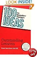 100 Ideas for Secondary Teachers: Outstanding Lessons (100 Ideas for Teachers)