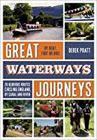 Great Waterways Journeys: 20 Glorious Routes…