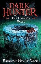 The Crimson Well (Dark Hunter) by Benjamin…