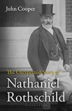 The Unexpected Story of Nathaniel Rothschild…
