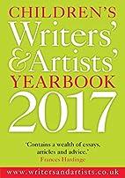 Children's Writers' & Artists' Yearbook 2017…