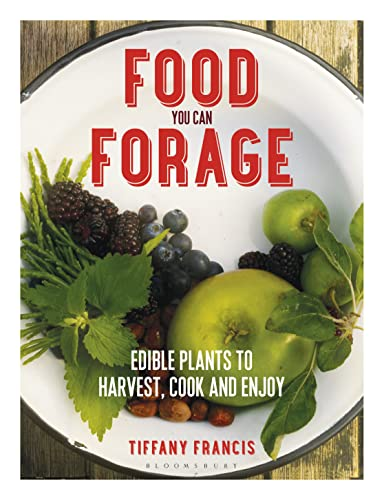 food-you-can-forage-edible-plants-to-harvest-cook-and-enjoy