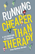 Running: Cheaper Than Therapy by Chas…