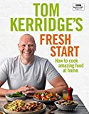Tom Kerridge's Fresh Start: Kick start your new year with all the recipes from Tom?s BBC TV series and more