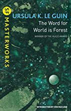 The Word for World is Forest by Ursula K. Le…
