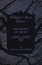 The People Of The Pit by A. Merritt