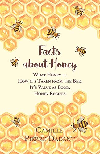facts-about-honey-what-honey-is-how-its-taken-from-the-bee-its-value-as-food-honey-recipes