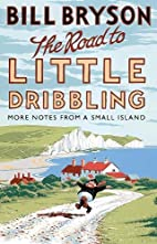 The road to Little Dribbling : more notes…