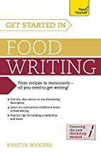 Get Started in Food Writing (Teach Yourself)…