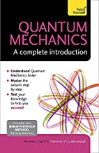 Quantum Mechanics: A Complete Introduction…