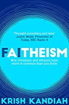 Faitheism: Why Christians and Atheists have…