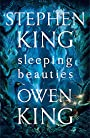 Sleeping Beauties - Owen King (author) Stephen King (author)
