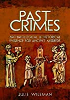 Past Crimes: Archaeological and Historical…