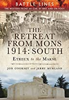 The Retreat from Mons 1914: South by Jon…