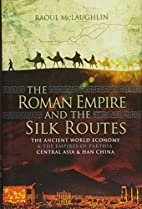 The Roman Empire and the Silk Routes: The…