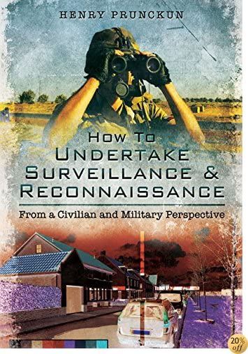 How To Undertake Surveillance and Reconnaissance: From a Civilian and Military Perspective