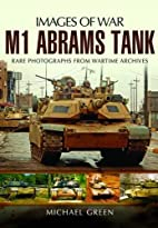 M1 Abrams Tank (Images of War) by Michael…
