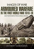 Armoured Warfare in the First World War:…