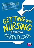 Getting into Nursing (Transforming Nursing…