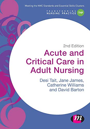 acute-and-critical-care-in-adult-nursing-transforming-nursing-practice-series