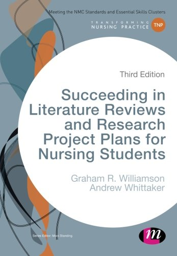succeeding-in-literature-reviews-and-research-project-plans-for-nursing-students-transforming-nursing-practice-series