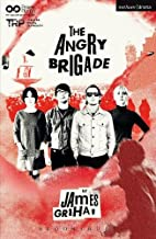 The Angry Brigade (Modern Plays) by James…