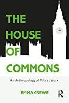 The House of Commons: An Anthropology of MPs…