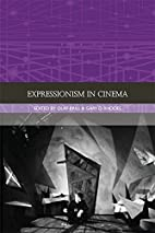 Expressionism in the Cinema (Traditions in…