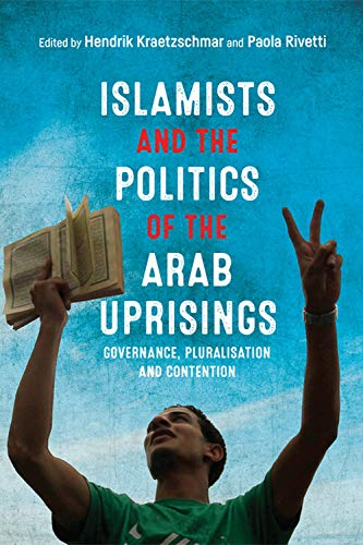 islamists-and-the-politics-of-the-arab-uprisings-governance-pluralisation-and-contention