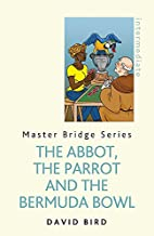 The Abbot, The Parrot and the Bermuda Bowl…