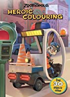 Dosney Zootropolis Heroic Colouring Book by…