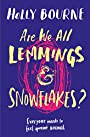 Are We All Lemmings and Snowflakes? - Holly Bourne (author)