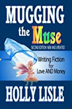 Mugging the Muse by Holly Lisle