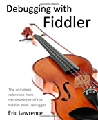 Debugging with Fiddler: The complete…