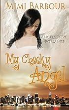 My Cheeky Angel: Angels love romance!…
