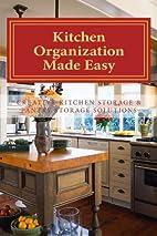 Kitchen Organization Made Easy: Creative…