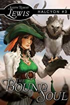 The Bound Soul (Halcyon #3: A Quest for…