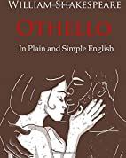 Othello Retold In Plain and Simple English:…