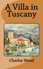 A Villa in Tuscany by Charley Wood