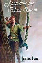 Jacqueline, The Elven Queen: Turik Saga…