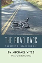 The Road Back by Michael Vitez