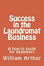 Success in the Laundromat Business: A how-to…