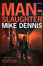 Man-Slaughter by Mike Dennis