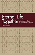 Eternal Life Together: Stories of Grace at…