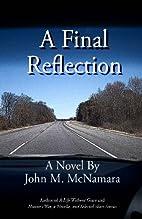 A Final Reflection by Mr. John M. McNamara